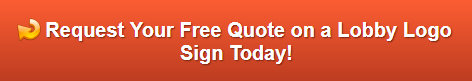 Free quote on lobby logo signs Los Angeles CA