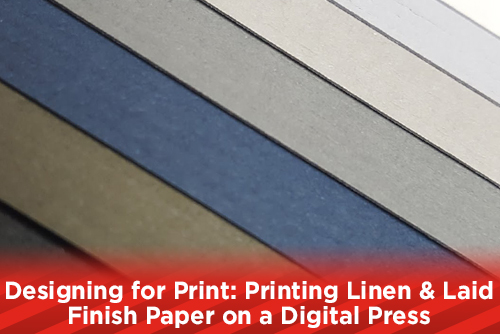 Designing for Print: Printing Linen & Laid Finish Paper on a Digital Press