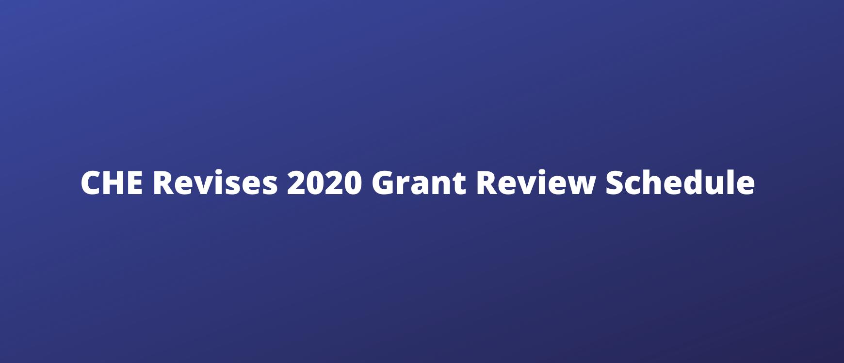 CHE Revises 2020 Grant Review Schedule