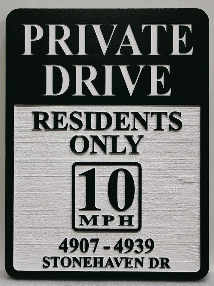 "H17103 -  Engraved and Carved Raised Text HDU ""Private Road / Residents Only/Speed Limit 10""  Sign"