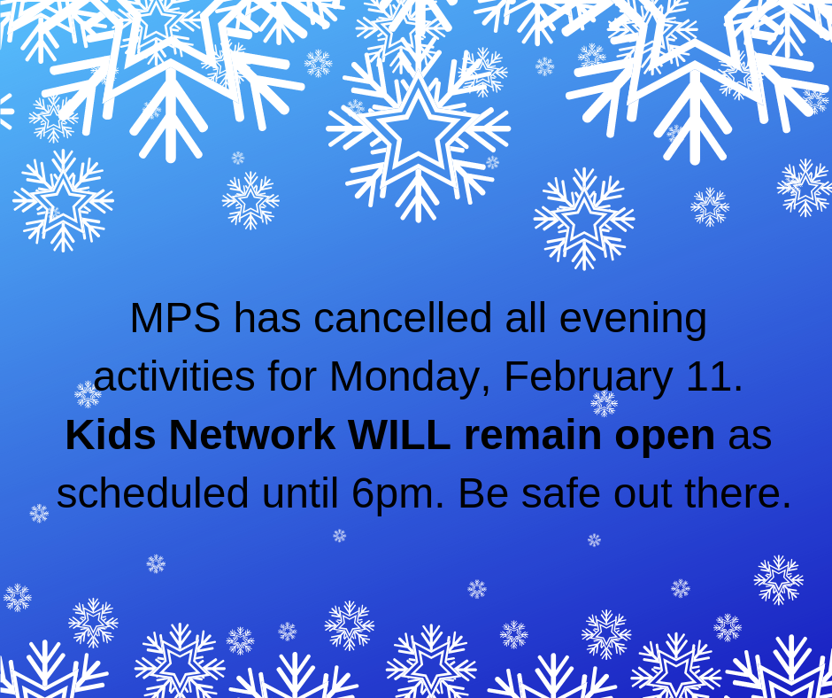 Kids Network will remain open until 6pm.