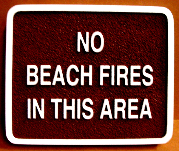 """L22185 - Sandblasted HDU Sign, """"No Beach Fires in this Area"""""""