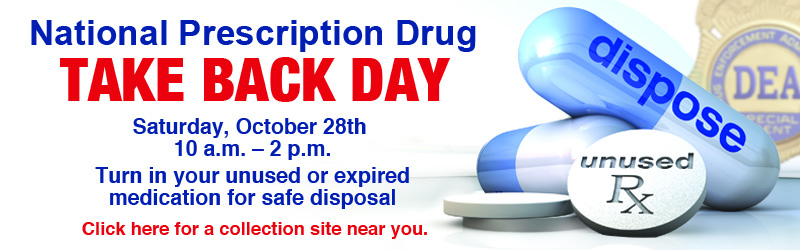 October 28 Prescription Drug Take Back Day