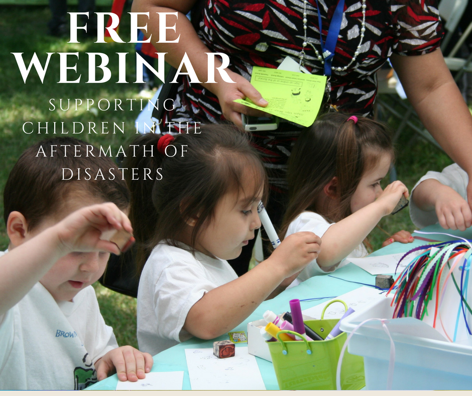 FREE Webinar - Supporting Children in the Aftermath of Disasters, Nov. 28th