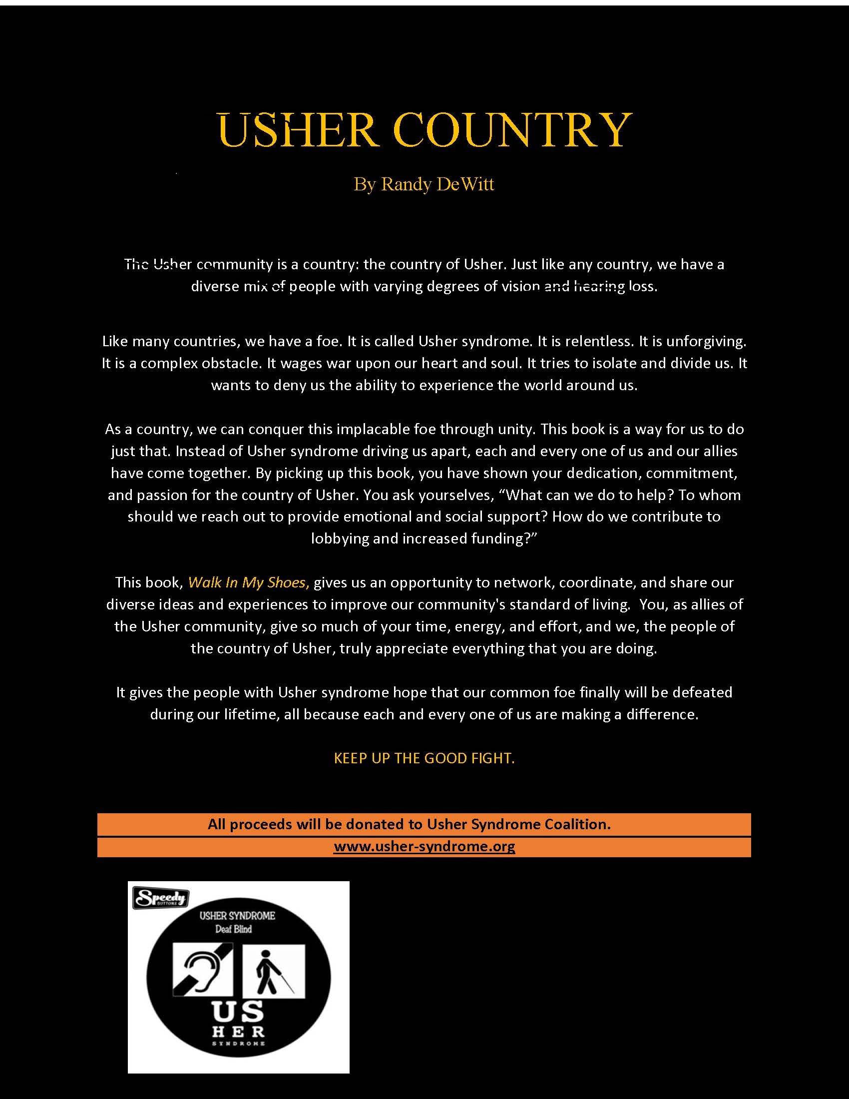 By Randy DeWitt  The Usher community is a country: the country of Usher. Just like any country, we have a diverse mix of people with varying degrees of vision and hearing loss.  Like many countries, we have a foe. It is called Usher syndrome. It is relent