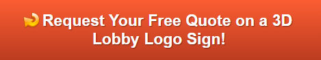 Free quote on 3D Lobby Logo Signs | Cypress CA