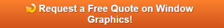 Free quote on Orange County window graphics