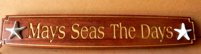"L21878 - Mahogany Quarterboard Sign ""Mays Seas the Days"" with 24K Golf Leaf Engraved Text,  3-D Carved Starfish"