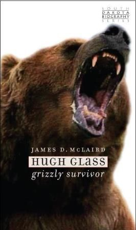 New Hugh Glass Biography Coming in May from State Historical Society
