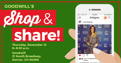 Goodwill's Shop & Share Thursday, December 12 | 6 - 8:30 p.m. | Goodwill 21 S. Broadway | Denver, CO 80203