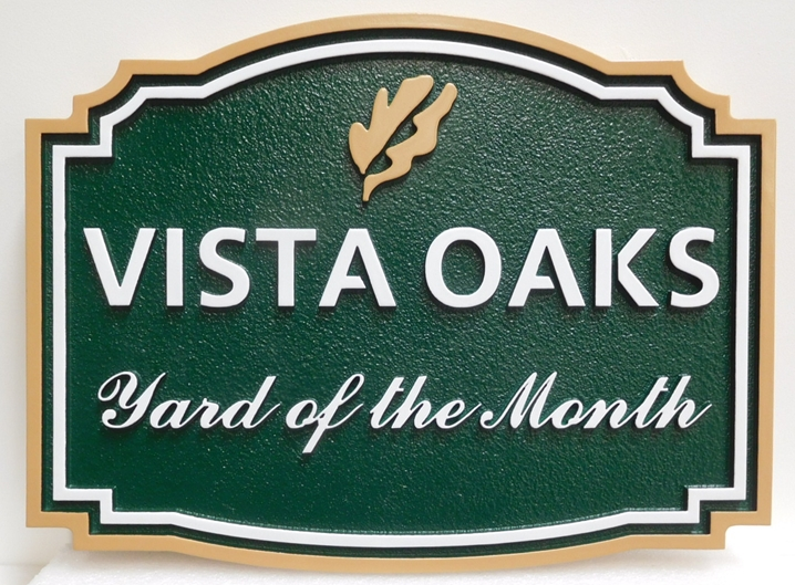 "KA20963 - Carved and Sandblasted  High-Density-Urethane (HDU) Yard-of-the-Month Sign for the ""Vista Oaks"" Home Owners Association (HOA), with Oak Leaf as Artwork"
