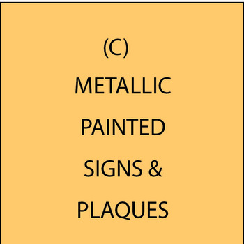 M7400 - (C). Metallic Painted Signs & Plaques