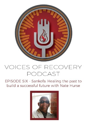Episode 6 – Sankofa: Healing the past to build a successful future with Nate Hurse