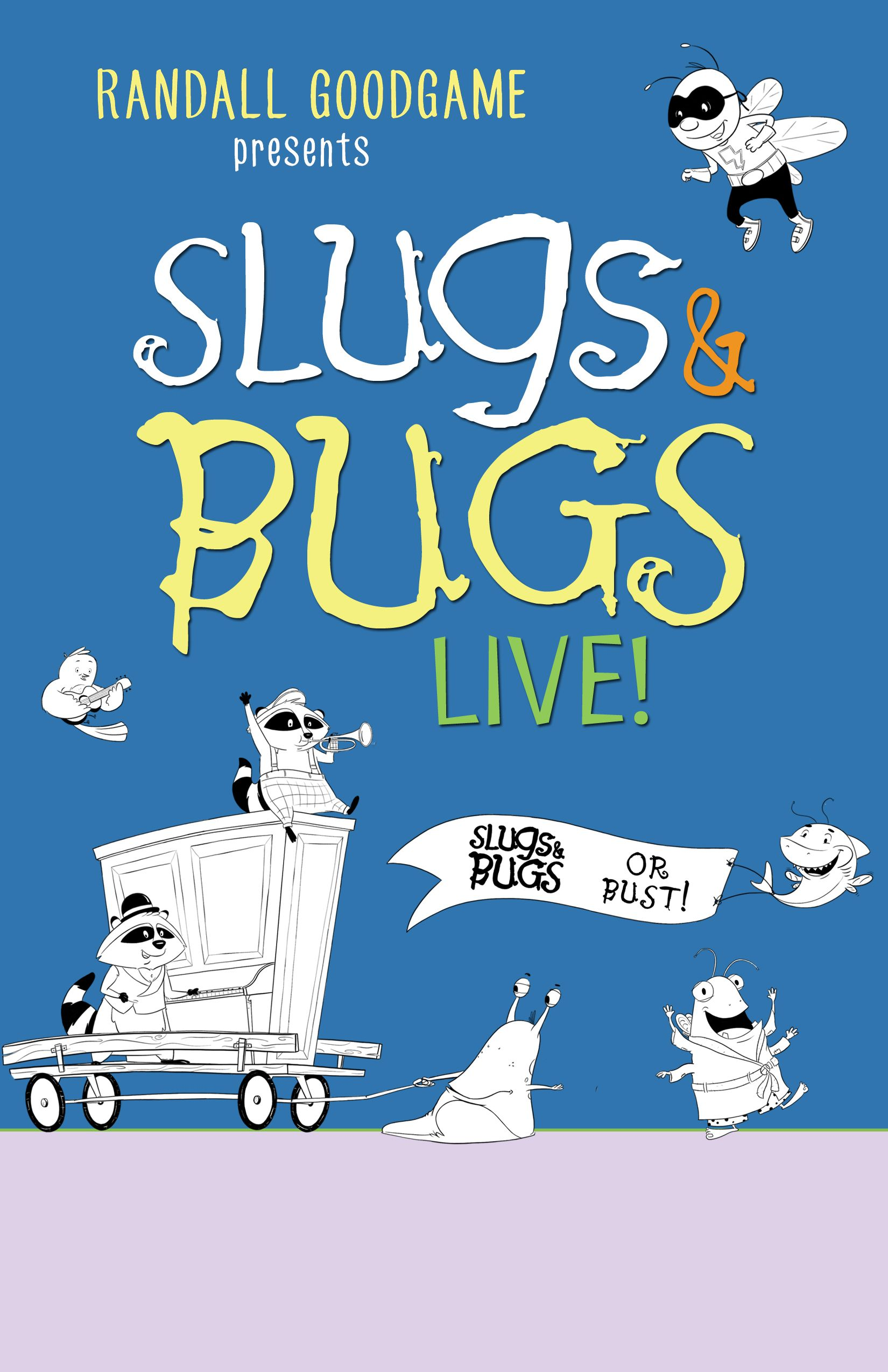 Slugs & Bugs LIVE! (Postponed)