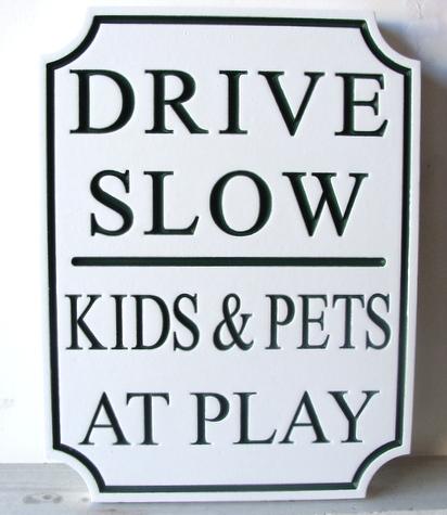 KA20674 - Drive Slow Kids and Pets at Play Sign