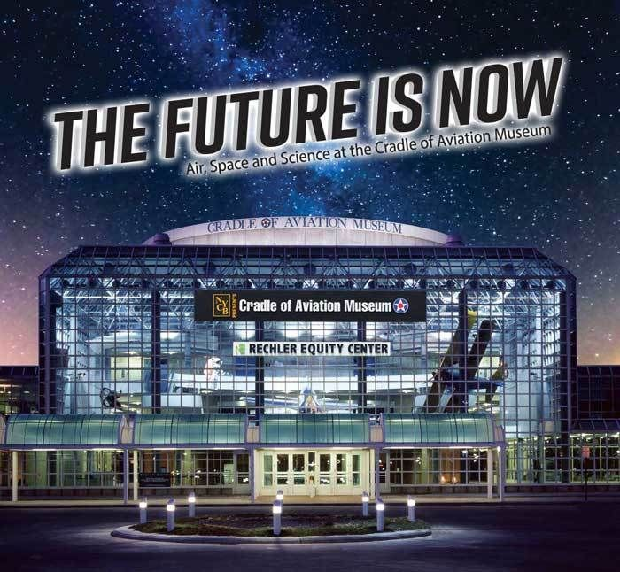 The Future is Now - Air, Space and Science at the Cradle of Aviation Museum
