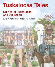 Tuskaloosa Tales: Stories of Tuscaloosa and Its People