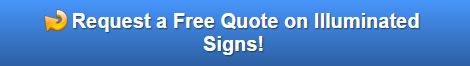 Request a Free Quote on Illuminated Signs for Bend OR