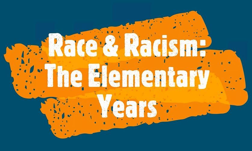 Talking to Kids About Race & Racism: The Elementary Years