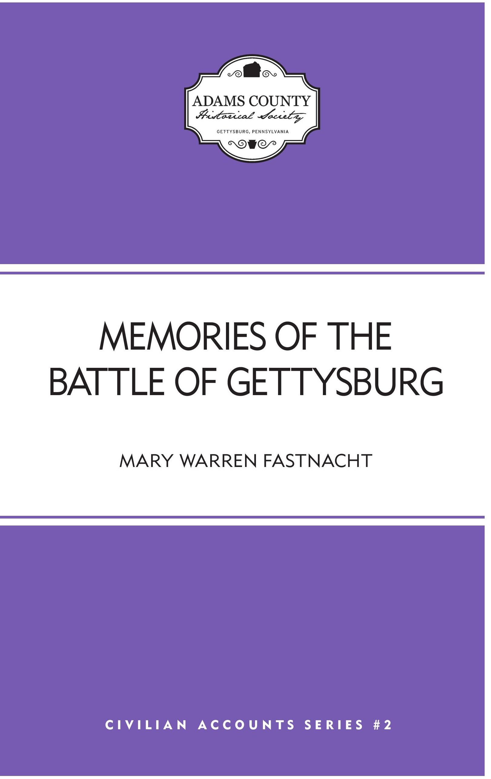 Memories of the Battle of Gettysburg (Mary Warren Fastnacht)