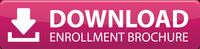 download the enrollment brochure