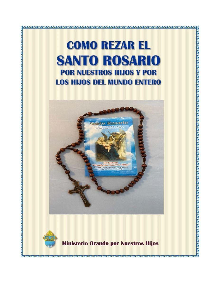 Como rezar el Santo Rosario por nuestros hijos y los hijos del mundo entero