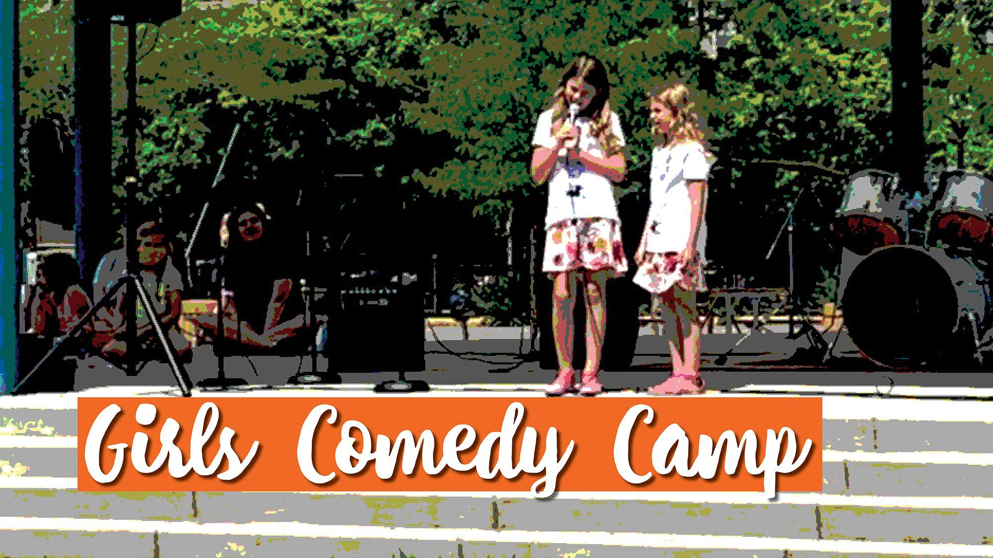 Girls Comedy Camp (FULL, wait list only)