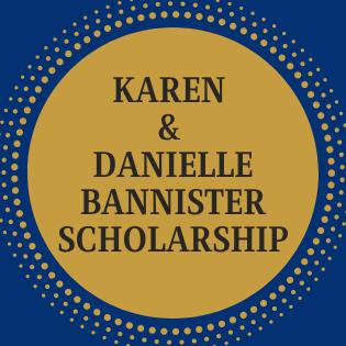 Karen & Danielle Bannister Memorial Scholarship