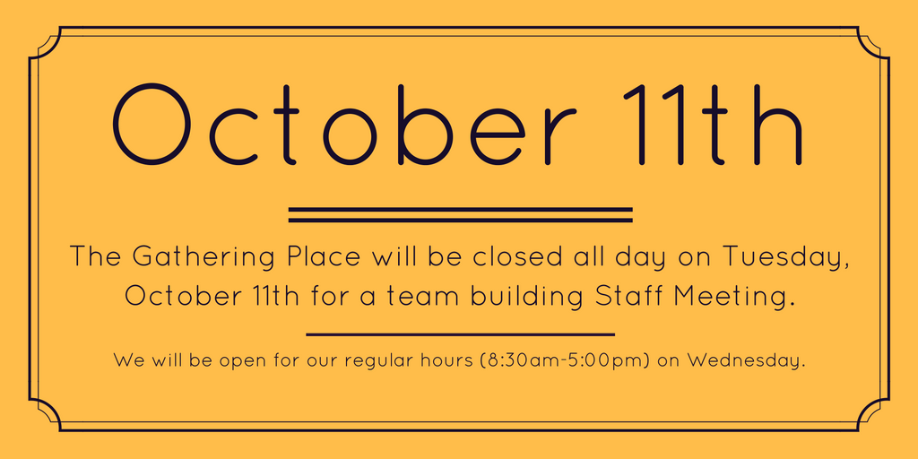 Closed on Tuesday, October 11th