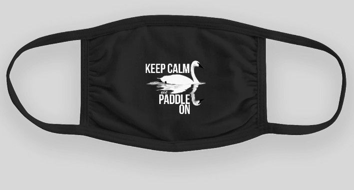 Keep Calm and Paddle On black face mask, $21 each, includes shipping in USA only