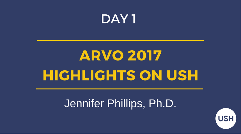 ARVO 2017 - Highlights on USH, Day 1, Jennifer Phillips, PhD