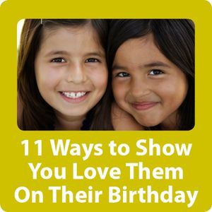 11 Ways to Show You Love Them on Their Birthday