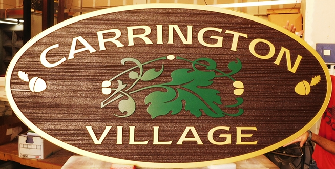 F15360 - Carved and Sandblasted Wood Grain Entrance  Sign  for Carrington Village, 2.5-D wioth OalKeves and Acorns as Artwork