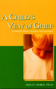 Child's View of Grief, A:  A Guide for Parents, Teachers, and Counselors