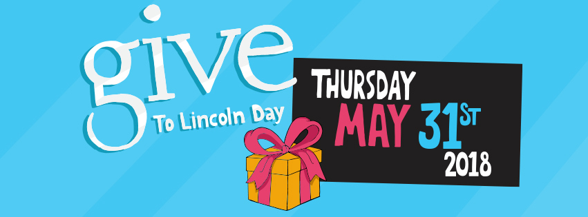 Give To Lincoln Day is May 31st!