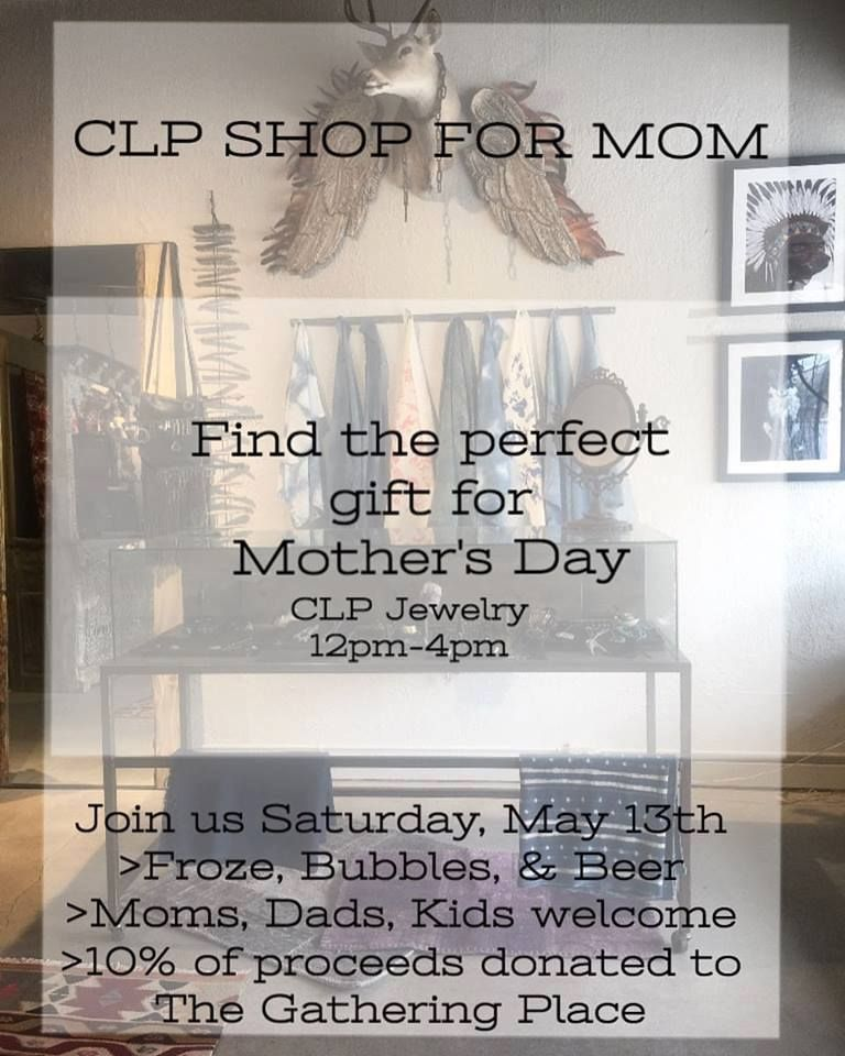 CLP Jewelry Shop for Mom Saturday, May 13