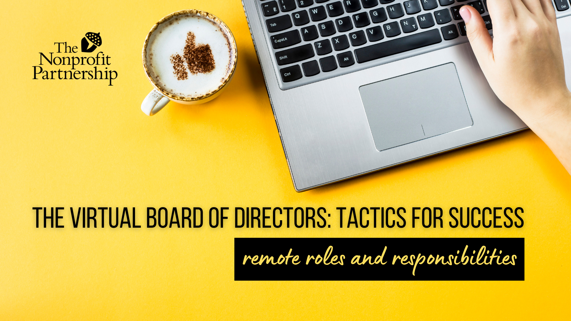 [Zoom Meeting] The Virtual Board of Directors: Tactics for Success - Board Meetings 101: Remote Roles and Responsibilities