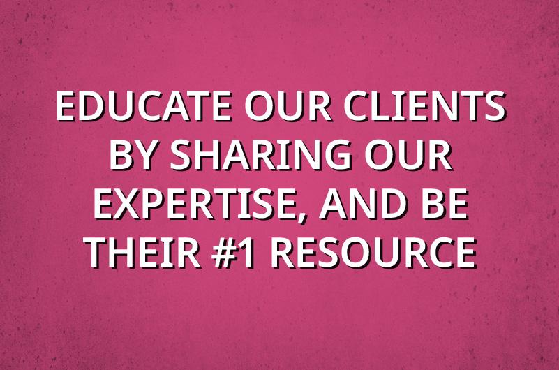 Educate our Clients