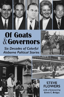 Of Goats and Governors: Six Decades of Colorful Alabama Political Stories
