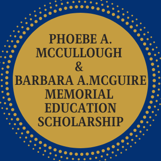 *Phoebe A. McCullough-Barbara A. McGuire Memorial Education Fund