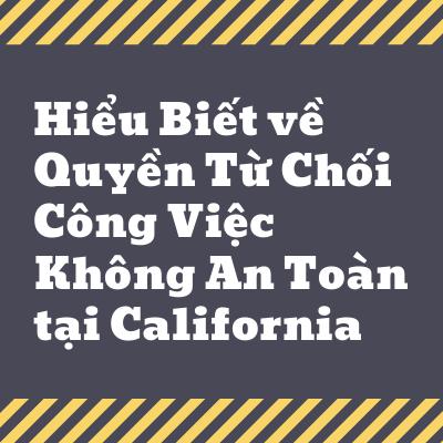 Hiểu Biết về Quyền Từ Chối Công Việc Không An Toàn tại California