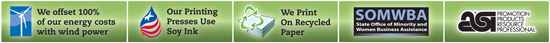 Wind Power - Soy Ink - We Print On Recycled Paper - SOMWBA - Promotional Products Professional