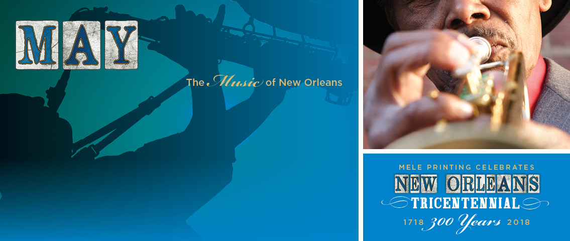 Our 2018 Mele Printing calendar celebrates the New Orleans Tricentennial.  Happy 300th birthday to one of the greatest cities in the world!