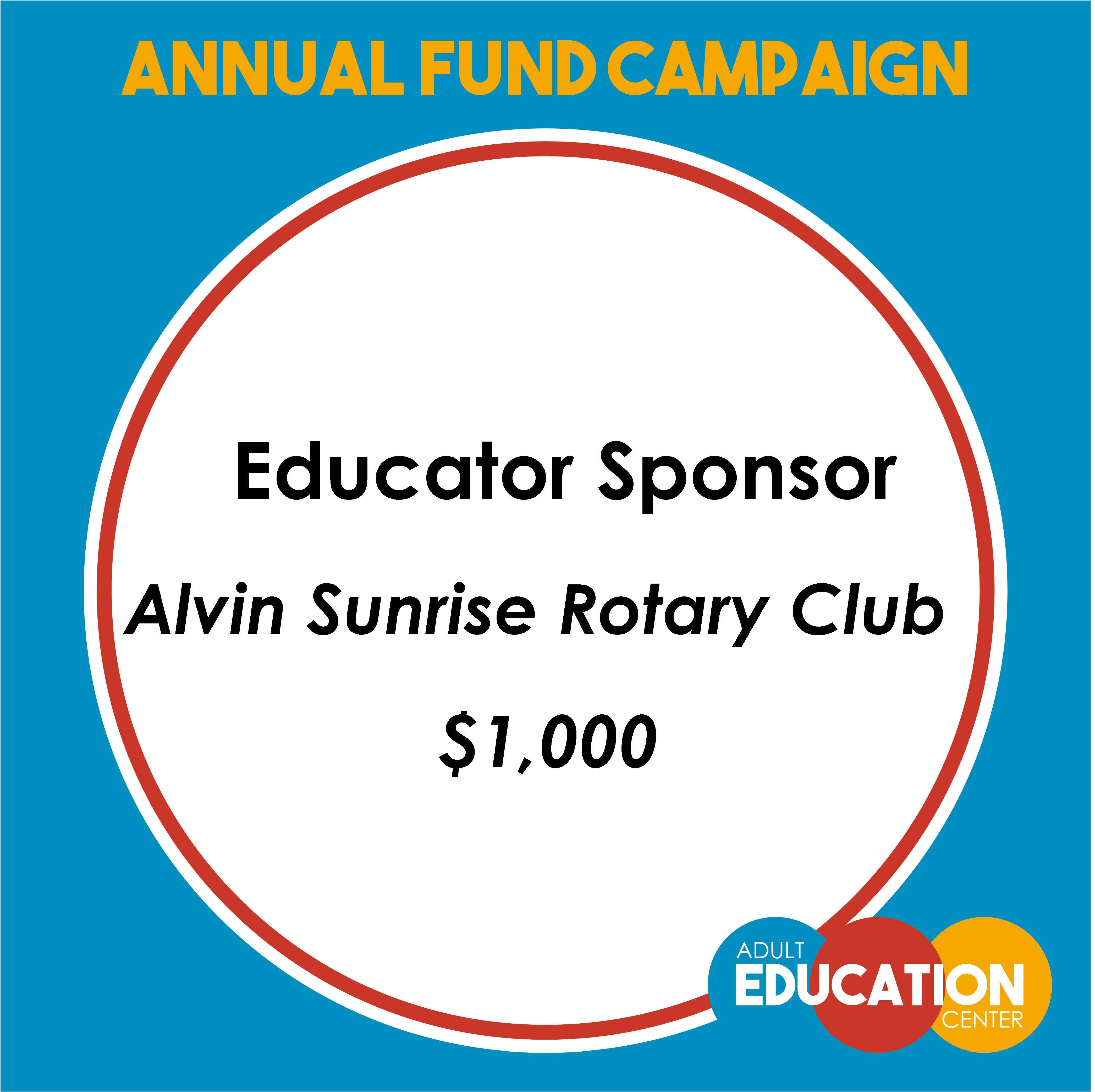 Alvin Sunrise Rotary Club  Educator Sponsor - $1,000
