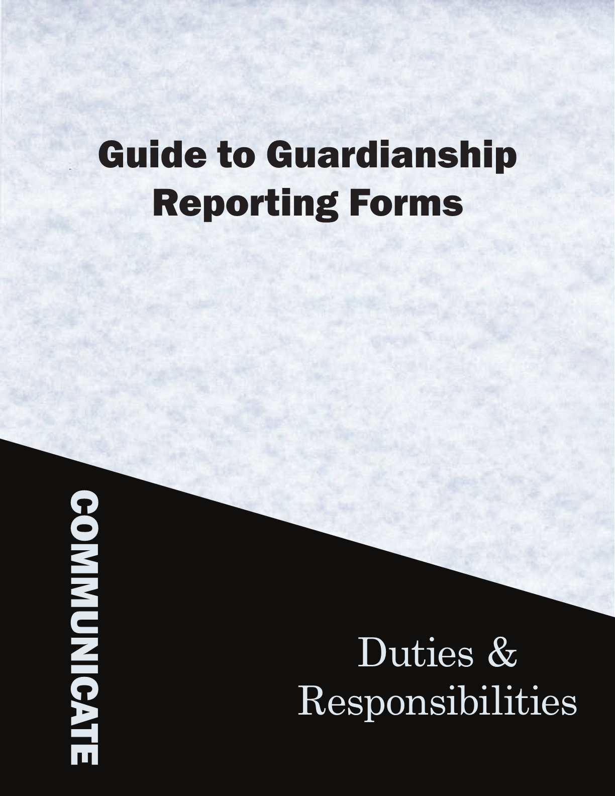 Guide to Guardianship Reporting Forms