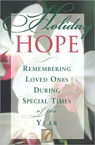 Holiday Hope: Remembering Loved Ones During Special Times of the Year (Clone)