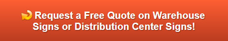 Free quote on warehouse and distribution center signs La Mirada CA