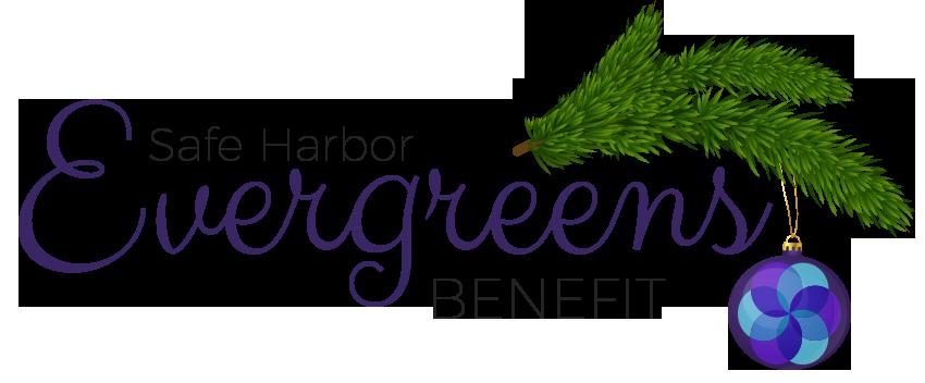 Safe Harbor Evergreens Benefit