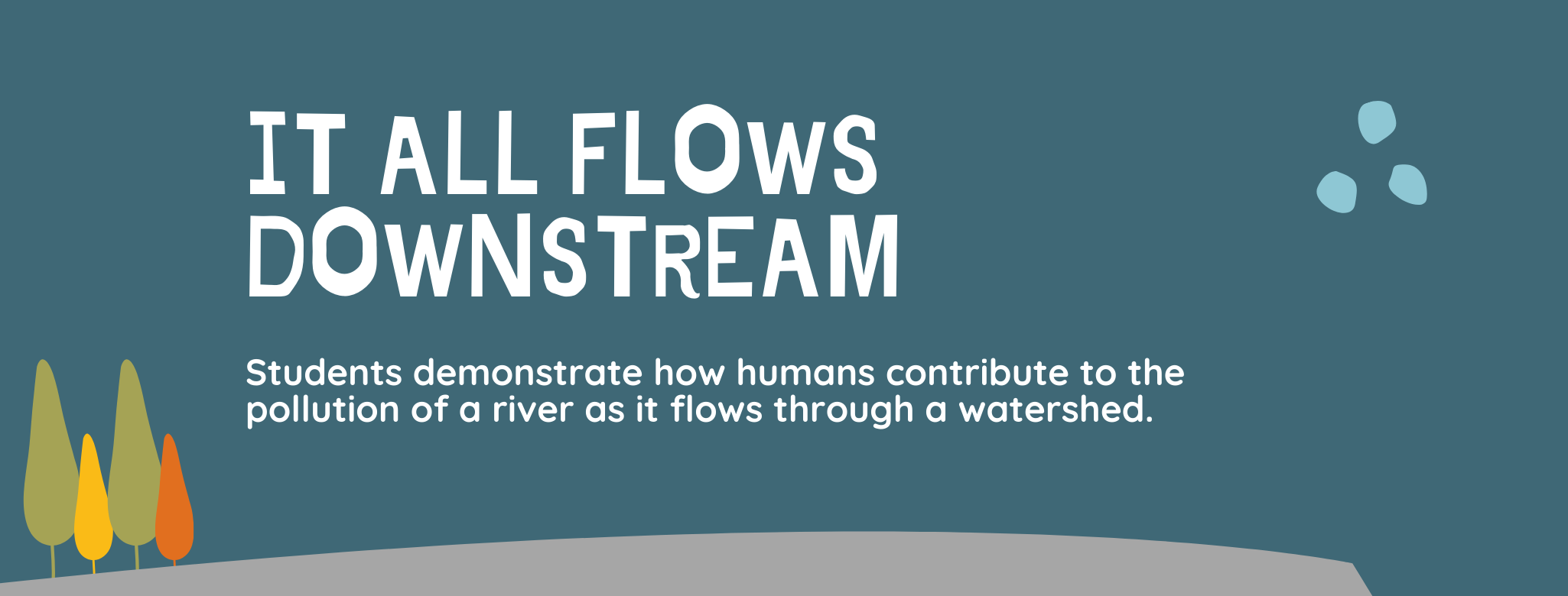 It All Flows Downstream