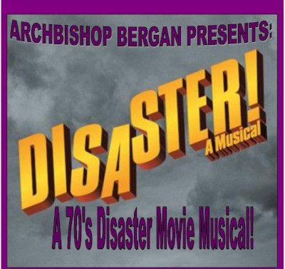 Archbishop Bergan Presents DISASTER! A Musical